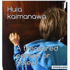 Huia kaimanawa: A treasured person or object. My tama mātāmua (eldest son) - who…