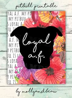 Pitbull, Pitbull Art, My Pitbull is Loyal A., Loyal AF, Pitbull Silhouette with Quote and Colorful Dog Quotes, Anger Quotes, Wood Burning Stencils, Dog Mom Gifts, Chalkboard Wedding, Little Birds, Pet Shop, Advocate Quotes, Puppy Love