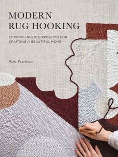 The complete guide to creating and designing modern rug hooking projects for the home, from artist and teacher Rose Pearlman. Punch needle rug hooking is a forgiving and satisfying fiber craft with stunning. Rug Hooking Designs, Rug Hooking Patterns, Recycled Plastic Bags, Punch Needle Patterns, Modern Colors, Small Rugs, Simple Art, Modern Rugs, Woven Rug