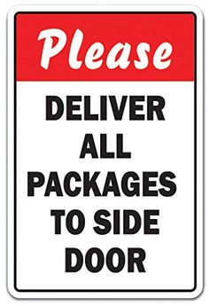 "PLEASE DELIVER ALL PACKAGES TO SIDE DOOR Sign truck delivery unloading| Indoor/Outdoor | 20"" Tall"