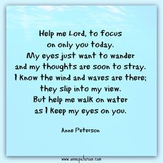focus, wobbly, trusting God, walking on water, Jesus, poetry, Anne Peterson  www.annepeterson.com sign up for email list: http://eepurl.com/bo_xlL