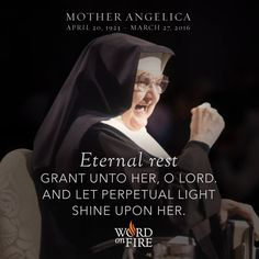 Mother Angelica was truly a saint among us!