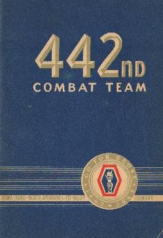 All Japanese American 442nd Regimental Combat Team, most highly decorated unit in United States Army history