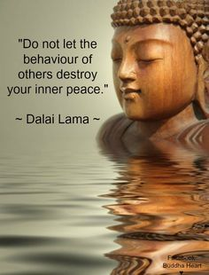 Do not let the behavior of others destroy your inner peace - Dalai Lama Yoga. Motivacional Quotes, Great Quotes, Inspirational Quotes, Peace Quotes, Funny Quotes, Famous Quotes, Wisdom Quotes, Motivational Sayings, Taoism Quotes