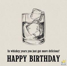 Happy Birthday Whiskey, Happy Birthday For Her, Funny Happy Birthday Images, Happy Birthday Greetings, Funny Birthday Cards, Birthday Humorous, Sister Birthday, Diy Birthday, Happy Birthday Coworker