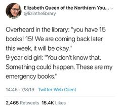 otta have your emergency books! Books To Read, My Books, Should Have Known Better, Library Humor, 9 Year Old Girl, We Are Coming, Making The First Move, Romance Quotes, Real One