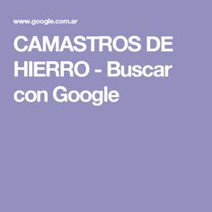CAMASTROS DE HIERRO - Buscar con Google