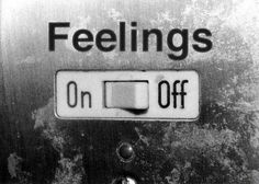 Feelings On / Off Switch | Empaths & Apathy | Emotions | HSP | Sensitive | Too Good To Be True | Wish List | If Only | Life