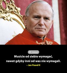Musicie od siebie wymagać, nawet gdyby inni od was nie wymagali. Poetry Quotes, Book Quotes, Life Quotes, St John Paul Ii, Christian Religions, I Love You, My Love, Good Things, Thoughts