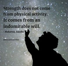 """""""Strength does not come from physical activity. It comes from an indomitable will.""""- Mahatma Gandhi #Famousmahatmagandhiquotes #Mahatmagandhiquotes #Gandhijiquotes #Mahatmagandhiquotesonlife #Motivationalmahatmagandhiquotes #Inspirationalquotes #Mahatmagandhiquotesonlove #Deepquotes #Lifequotes #Deepmahatmagandhiquotes #Willpowerquotes #Mentalstrengthquotes #Mentalhealthquotes #Quotes #Instaquotes #Instastories #Quoteoftheday #Positivequotes #Quotesandsayings #therandomvibez"""