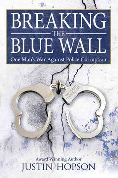 Breaking the Wall: One Man's War Against Police Corruption