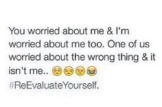 Like really tho . Why u so worried about me and my life  ? I know im awesome and all but damnn bish get your own life .
