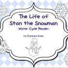 """The Life of Stan the Snowman"" is a cute story about a snowman who shares the story of his life while in the water cycle.       Included:  Stan the Sn..."