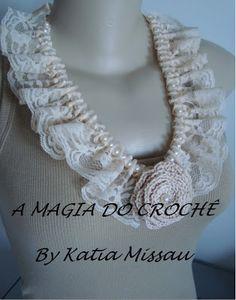 A MAGIA DO CROCHÊ - Katia Missau: Colar Renda e Pérolas