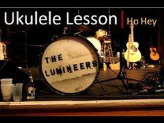 The Lumineers - Ho Hey - How to Play on Ukulele - Easy Beginner Ukulele Songs - Ho Hey Chords - YouTube