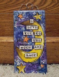 Mixed Media Moon and Stars Ceramic Tile Art..Nursery Decor..I Love You To The Moon and Back..mixed media..Original Mixed Media via Etsy