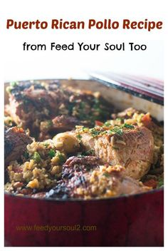 Puerto Rican Pollo Recipe from Feed Your Soul Too - the classic Latin American dish known as Arroz Con Pollo.