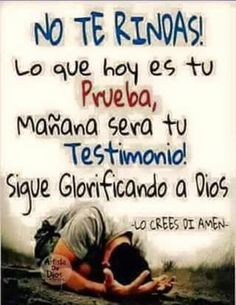 Lo que hoy es tu prueba, mañana será tu testimonio, sigue glorificando a Dios. Spanish Inspirational Quotes, Spanish Quotes, Gods Love Quotes, Quotes About God, Bible Verses Quotes, Faith Quotes, Biblical Verses, Prayer Quotes, Jesus Quotes