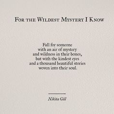 --but with the kindest eyes and a thousand beautiful stories woven into their soul-- Nikita Gill