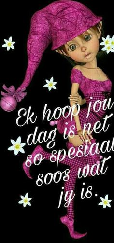 Good Morning Wishes, Good Morning Quotes, Lekker Dag, Goeie More, Happy B Day, Afrikaans, Qoutes, Happy Birthday, Crochet Hats