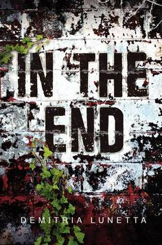 In the End by Demitria Lunetta | In the After, BK#2 | Publisher: HarperTeen | Publication Date: June 24, 2014 | http://demitrialunetta.blogspot.com | #YA Science Fiction