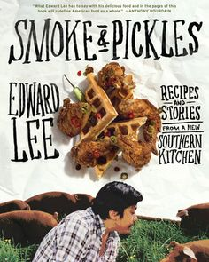 Smoke & Pickles - Chef Edward Lee