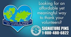 Looking for an affordable yet meaningful way to thank your volunteers? Look no further. Contact us now at info@signaturepins.com or 1-800-480-6822. #SignaturePins #ThankYourVolunteers #LookNoFurther