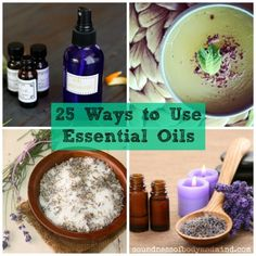 25 Ways to Use Essential Oils - Soundness of Body & Mind