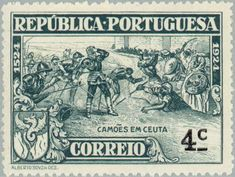 Portugal - 1924 - Portuguese poet and soldier Luis de Camões during defense of Ceuta in North Africa - 1550 History Of Portugal, Vintage Stamps, Decoupage Paper, North Africa, Stamp Collecting, Retro, Vintage World Maps, Poster, Azores