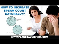 How to Increase Sperm Count! Quick Guidelines