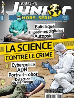 La science contre le crime -  Science et Vie Junior Hors Série - Numéro 116