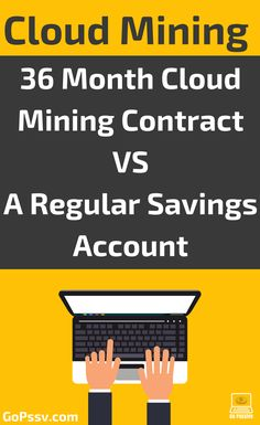 36 Month Cloud Mining Contract VS A Regular Savings Account – – Finance tips for small business Bitcoin Mining Rigs, What Is Bitcoin Mining, Investing In Cryptocurrency, Bitcoin Cryptocurrency, Way To Make Money, Make Money Online, Best Savings Account, Bitcoin Bot, Bitcoin Business