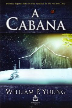 A Cabana - The Shack (Em Portugues do Brasil) I Love Books, Good Books, Books To Read, My Books, Paul Young, King Book, What Book, Literary Quotes, World Of Books