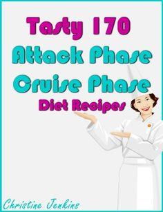 (Paleo Diet Sweets) Tasty 170 Attack Phase and Cruise Phase Diet Recipes #Paleo #Dinners