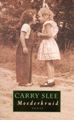 Moederkruid / Carry Slee. - Boeiend boek over een akelige jeugd. Door de naïeve afstandelijke verteltrant komt het extra over.