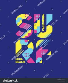 vector illustration. cool bright print on a T-shirt or poster design. inscription surf beaches in California cool style trending 80s bright dynamic geometric background.