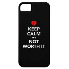 Keep Calm He's Not Worth It iPhone 5 Case #iphone5 #brokenhearts