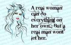 a real women quotes quote girl girly quotes girly quote relationship quotes women quotes strong woman