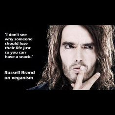 """~Russell Brand~VEGAN~ """"I don't see why someone should lose their life just so you can have a snack. Vegan Facts, Vegan Memes, Vegan Quotes, Vegetarian Quotes, Vegan Humor, Vegetarian Recipes, Famous Vegans, Why Vegan, Addiction Recovery"""