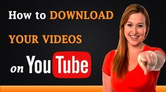 How to Download Your #YouTube Videos