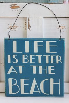 Life is Better at the Beach - Wood Sign with Wire - Primitives by Kathy from California Seashell Company