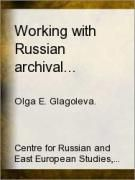 Glagoleva, Olga E. Working with Russian Archival Documents: A Guide to Modern Handwriting, Document Forms, Language Patterns, and Other Related Topics. Toronto: Centre for Russian and East European Studies, 1998. [CD1711 .G53 1998 (PJRC)]  http://go.utlib.ca/cat/2614359  This guide provides an analysis of Russian handwritten documents, which can be very helpful to scholars and students in Slavic Studies in different disciplines such as political science, history, linguistics, sociology, etc.