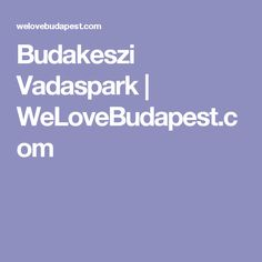 Budakeszi Vadaspark | WeLoveBudapest.com