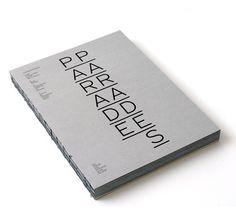 Parade Parades. Fondazione Claudio Buziol, 2009.