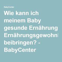 Wie kann ich meinem Baby gesunde Ernährungsgewohnheiten beibringen? - BabyCenter