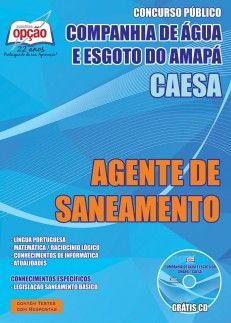 Apostila Concurso Companhia de Água e Esgoto do Amapá / CAESA - 2015: - Cargo: Agente de Saneamento