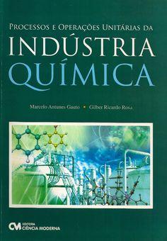 GAUTO, Marcelo Antunes; ROSA, Gilber Ricardo. Processos e operações unitárias da indústria química. Rio de Janeiro: Ciência Moderna, 2011. Inclui bibliografia; il. tab. quad.; 24cm. ISBN 9788539900169.  Palavras-chave: INDUSTRIA QUIMICA; PROCESSOS E OPERACOES.  CDU 66 / G277p / 2011