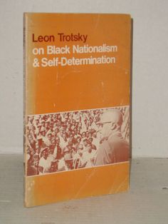 Leon Trotsky on Black Nationalism and Self Determination (2nd 1978) Liberation