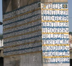 Profeta Gentileza  Starting in 1980 , he painted 56 overpass pillars, ranging from Cashew Cemetery Road to the New River, a distance of approximately 1.5 km. He filled the piers of the viaduct with inscriptions in yellow-green with his criticism of the world and the alternatives to the malaise of civilization.