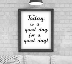 Digital Download Today is a good day' Typography Poster, Printable Art, Instant Download, Wall Prints, Digital Art, by KirstyPDesigns on Etsy Typography Quotes, Typography Poster, Typography Design, Wall Prints, Poster Prints, Reaching For The Stars, Love You, My Love, Frame It